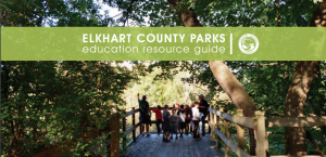 Education Resource Guide for Elkhart County Parks